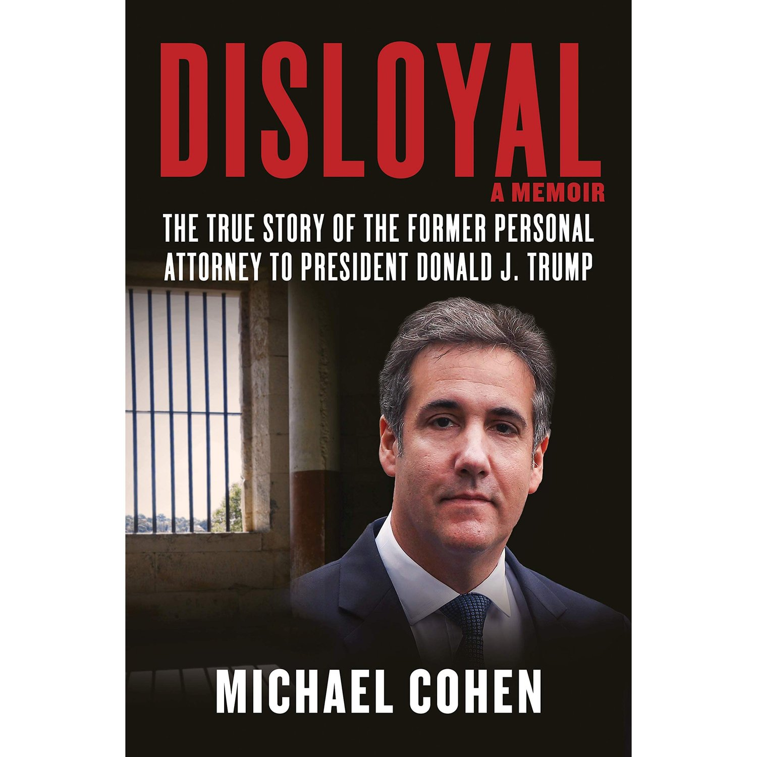 Michael Cohen's memoir begs the question: When a Trump loyalist blows the whistle, will anyone listen?