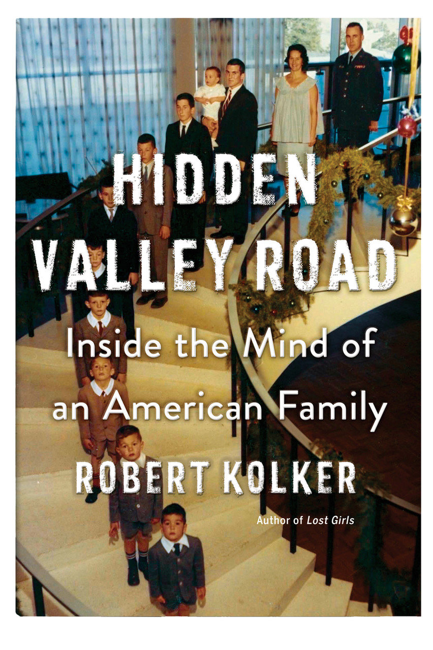"Robert Kolker's medical-mystery bestseller, ""Hidden Valley Road: Inside the Mind of an American Family,"" is a tale of a family struggling with mental illness and the evolution of the science to diagnose and treat it."