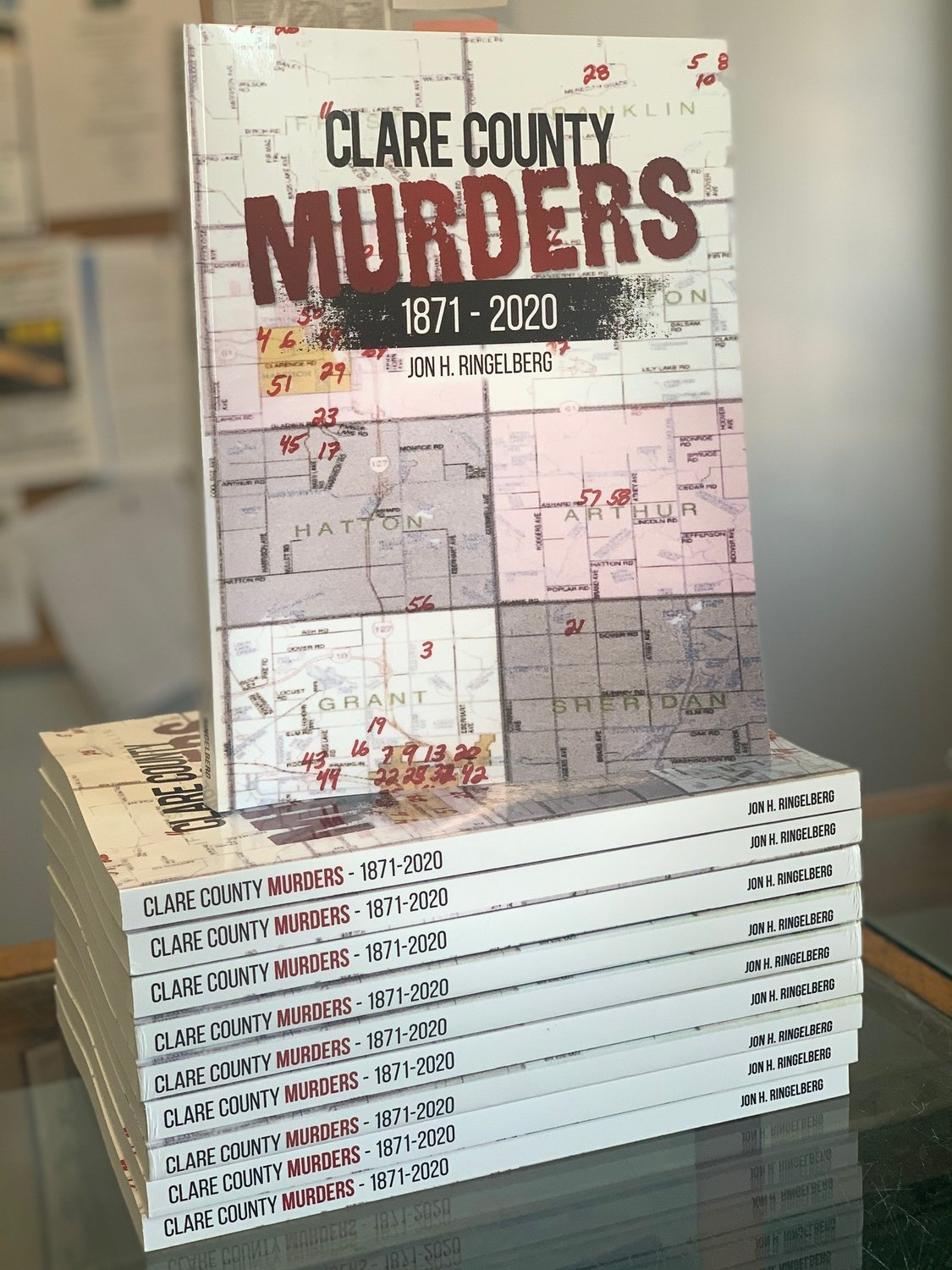 Clare County Murders-1871-2020 by Jon H. Ringelberg
