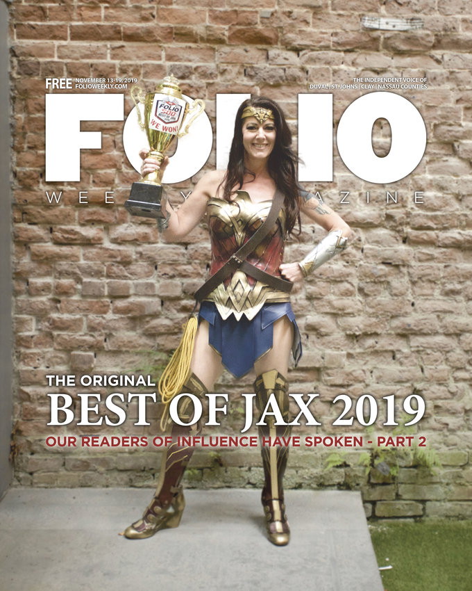 On the cover: Folio Weekly Best of Jax 2019 BEST COSPLAYER Jenna Esposito