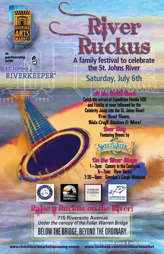 River Ruckus is a free, family-festival promoting the St. Johns River, July 6, noon-9 p.m. at Riverside Arts Market.