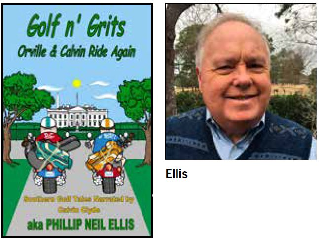 "Author Phillip Ellis, ""Golf n' Grits, Orville and Calvin Ride Again"""
