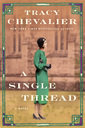 """A Single Thread"" by Tracy Chevalier"