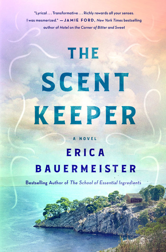 """The Scent Keeper"" by Erica Bauermeister (St. Martin's Press)"