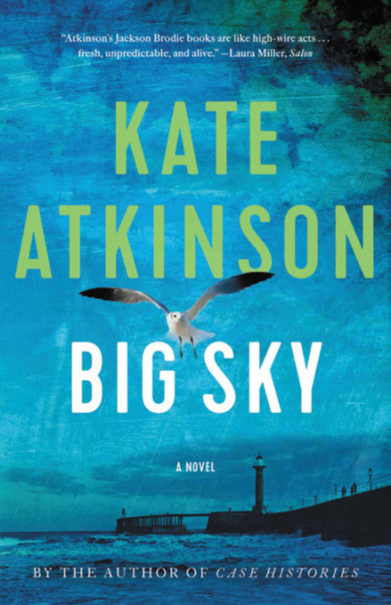 """Big Sky"" by Kate Atkinson. (Little, Brown and Company/TNS)"