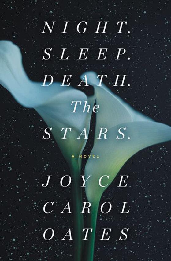 """Night. Sleep. Death. The Stars"" by Joyce Carol Oates. (HarperCollins Publishers/TNS)"