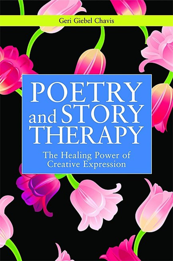 """""""Poetry and Story Therapy: The Healing Power of Creative Expression,"""" by Geri Chavis (UCB Press)"""