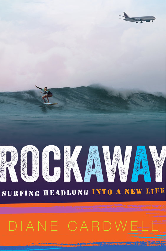 """Rockaway: Surfing Headlong into a New Life"" by Diane Cardwell (Houghton Mifflin Harcourt)"