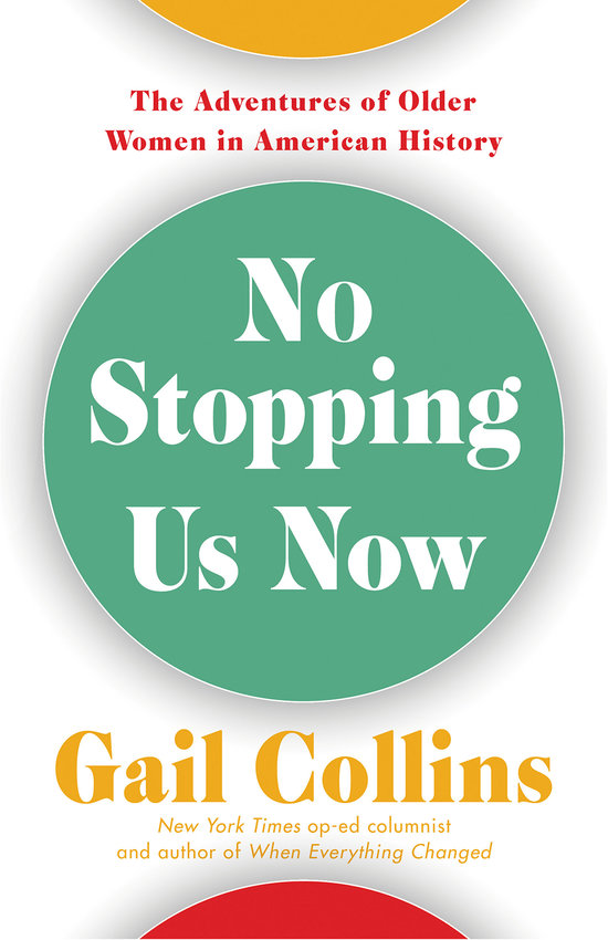 """""""No Stopping Us Now,"""" by Gail Collins. (Little, Brown and Company/TNS)"""