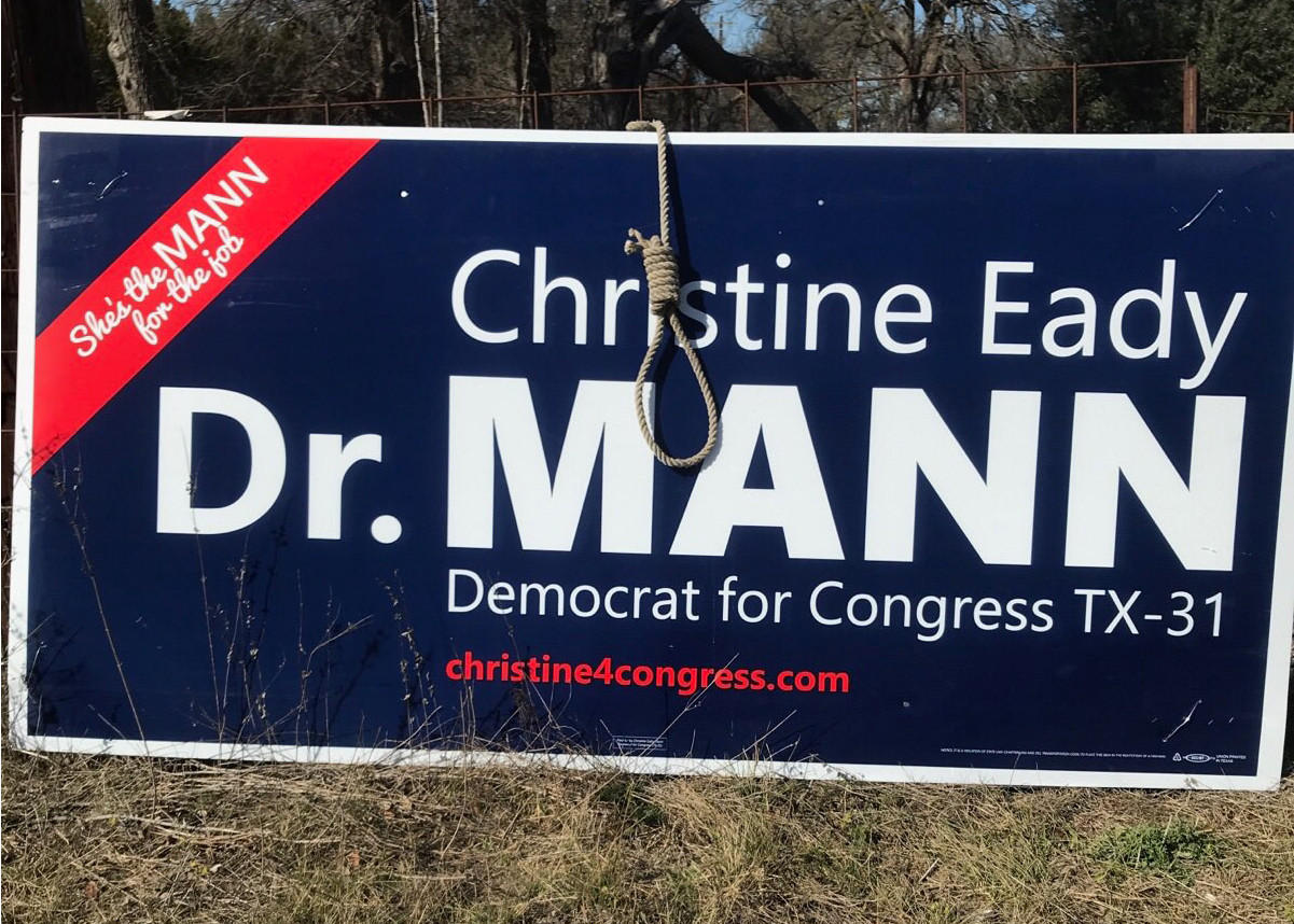 Dr. Christine Eady Mann, a Cedar Park Democratic candidate for Congressional District 31, found a noose hanging over her campaign sign in Leander Thursday.