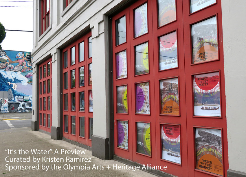 It's the Water (A Preview)  An art display highlighting the region's history and culture, curated by Kristin Ramirez, in the windows of the historic 1912 City Hall/the Fire Station on State Ave. and Capitol Way.