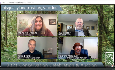 More than 120 participants watched the 2021 Nisqually Land Trust's annual Conservation Celebration & Auction event, held online on June 5, 2021.  Presenters included, top row, l-r, Jeanette Dorner, executive director of the organization, J.W. Foster, mayor of Yelm; lower row, l-r, Willie Frank III, chairman of the Nisqually Indian Tribe; Hanford McCloud, member of the Tribal Council.