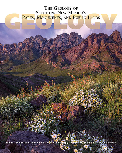 "The cover of ""The Geology of Southern New Mexico's Parks, Monuments, and Public Lands"" features a photograph of Organ Mountains-Desert Peaks National Monument by Wayne Suggs."