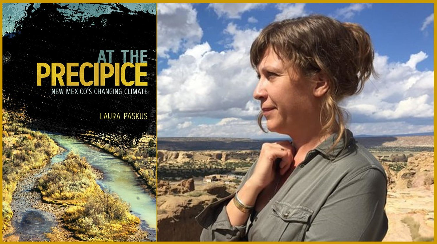 "Laura Paskus will be talking about her book ""At the Precipice: New Mexico's Changing Climate,"" as an Earth Day event on April 22."