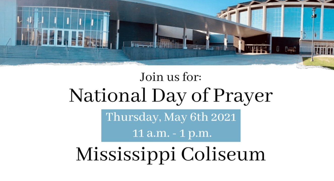 The 2021 National Day of Prayer is planned for Thursday, May 6 at the Mississippi Coliseum.