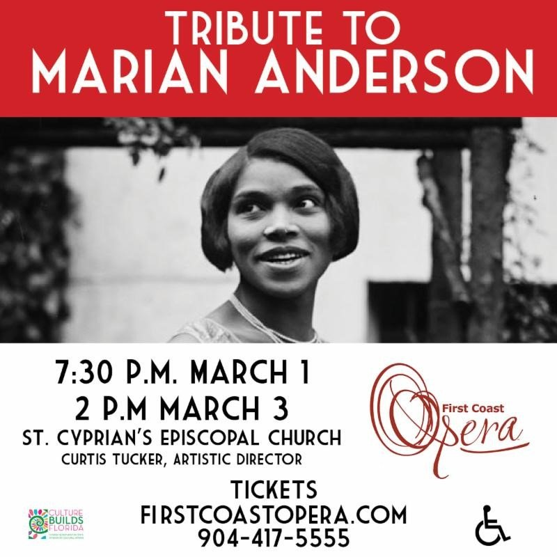First Coast Opera will perform A Tribute to Marian Anderson, in honor of the singer and civil rights icon, March 1-3.