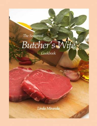 """The Seasoned Butcher's Wife"" by Linda Miranda"