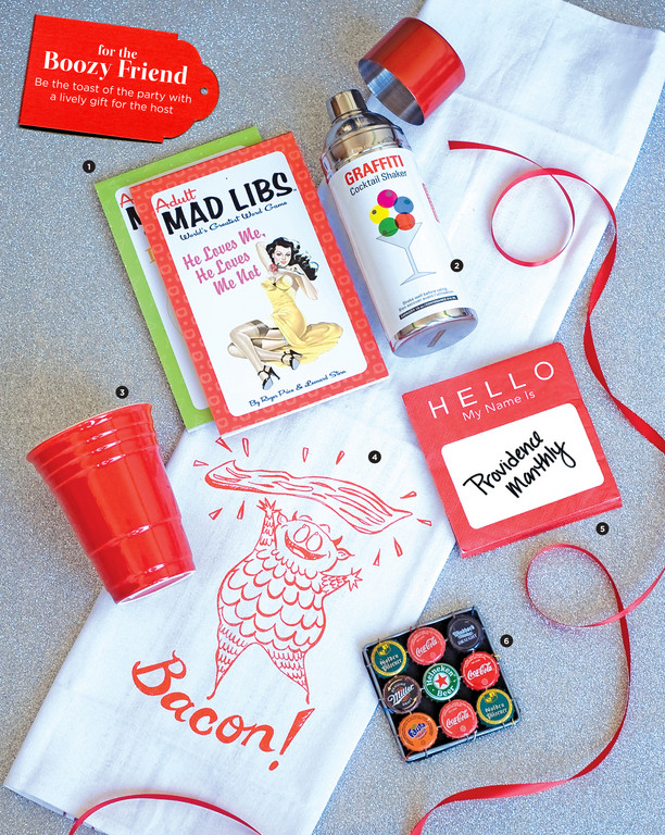 1. Adult Mad Libs, $3.99. Mister Sister, 268 Wickenden Street. 421-6969. | 2. Graffiti Can Cocktail Shaker, $24. Homestyle | 3. Ceramic Party Cup, $10. Frog & Toad | 4. Bacon Tea Towel, $16. Craftland | 5. Hello Napkin Notes, $3.50. DCI | 6. Bottle Top Coasters, $24.50. Comina