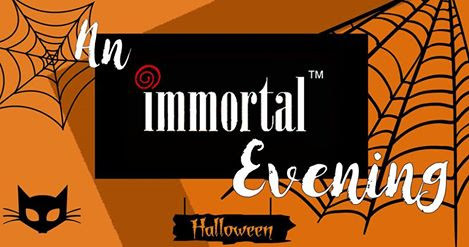 "Join us for ""AN IMMORTAL EVENING"" Halloween Party In honor of Our ..."