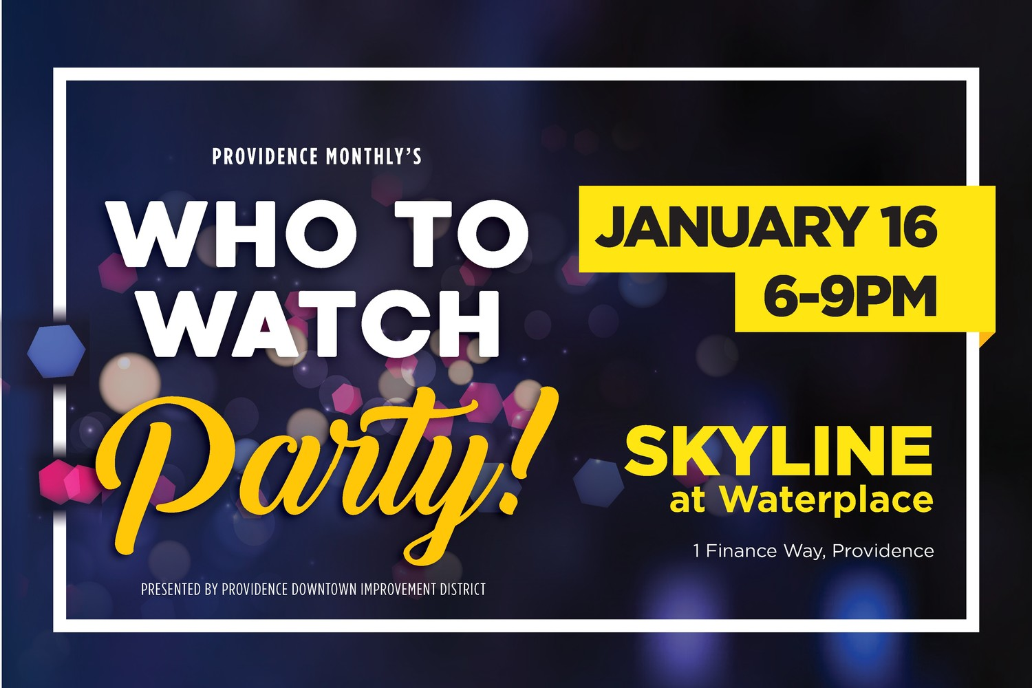 Meet RI's new wave of changemakers, enjoy craft cocktails, music, and more as the Who to Watch Party comes to Skyline at Waterplace, January 16