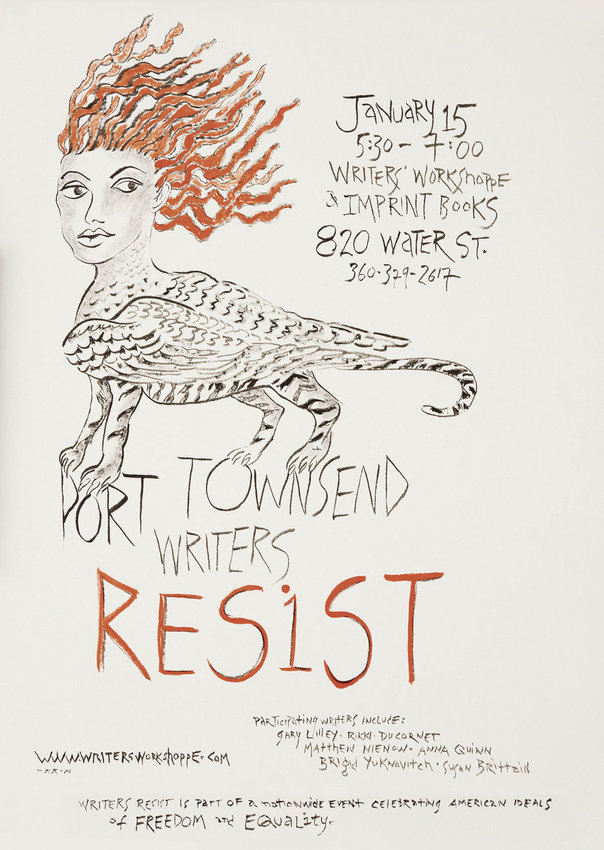 """This poster was designed by Port Townsend writer, poet and artist Rikki Ducornet, one of the writers participating in """"Writers Resist."""" The event to reclaim democracy is set for Sunday, Jan. 15 at the Writers' Workshoppe and Imprint Books. Courtesy image"""