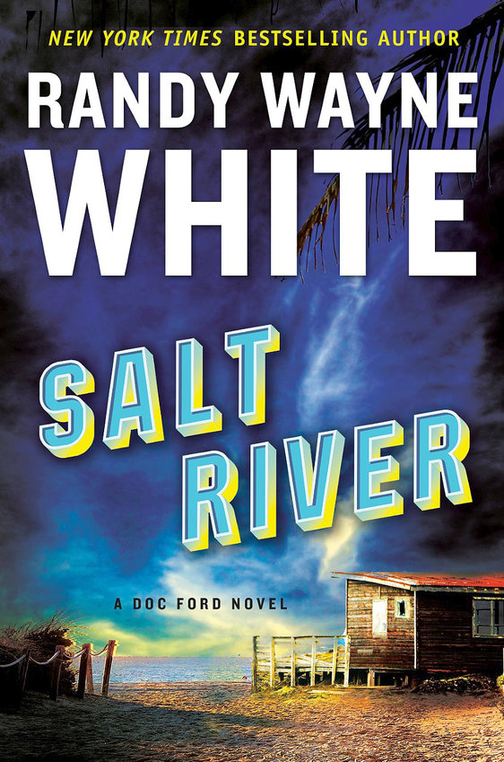 """Salt River: A Doc Ford Novel"" by Randy Wayne White; c.2020, Putnam $27 / $36 Canada; 368 pages."